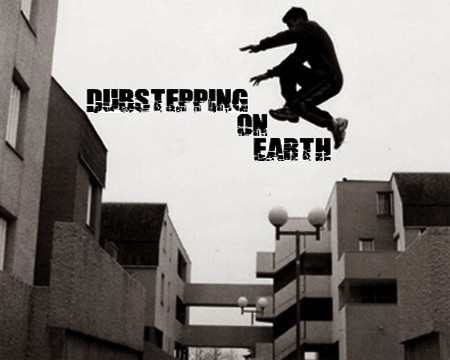 dubstepping on earth by faith