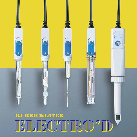 electro'd by dj bricklayer