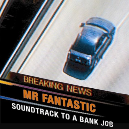 soundtrack to a bank job by mr fantastic