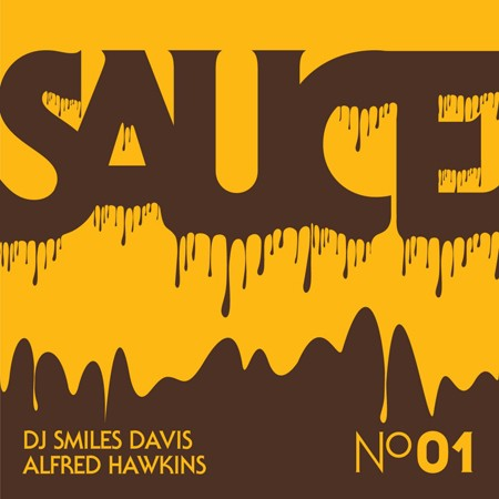 strickly sauce no 01 by dj smiles davis with alfred hawkins