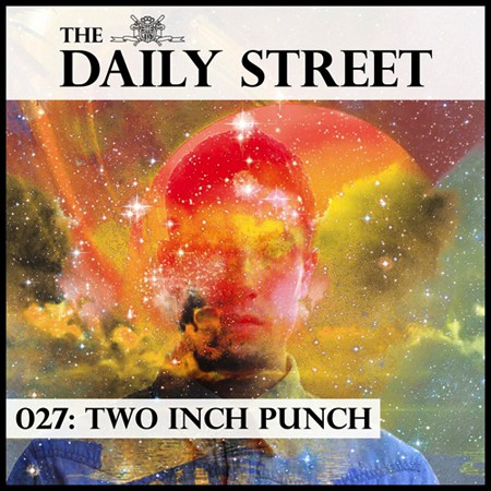 the daily street 027 by two inch punch