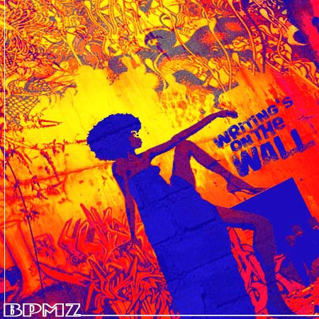 writings on the wall mixtape by BPMZ